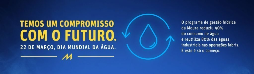 Moura tem como meta reduzir 50% do consumo de água em suas operações fabris